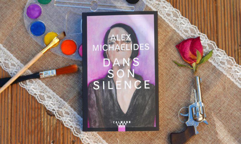 """Avis lecture sur le thriller d'Alex Michaelides : """"Dans son silence"""", aux éditions Calmann Lévy."""
